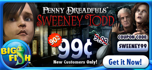 Penny dreadfuls sweeney todd for for Big fish games coupon code