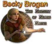 baixar jogos de computador : Becky Brogan: The Mystery of Meane Manor