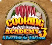 baixar jogos de computador : Cooking Academy 3: A Receita do Sucesso