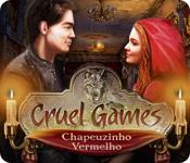 baixar jogos de computador : Cruel Games: Chapeuzinho Vermelho