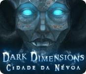 baixar jogos de computador : Dark Dimensions: Cidade da Névoa