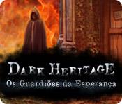 baixar jogos de computador : Dark Heritage: Os Guardiões da Esperança