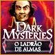 novos jogos de computador Dark Mysteries: O Ladrão de Almas