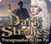 baixar jogos de computador : Dark Strokes: Transgressões de Um Pai
