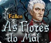 baixar jogos de computador : Fallen: As Flores do Mal