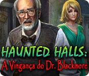 baixar jogos de computador : Haunted Halls: A Vingança do Dr. Blackmore