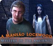 baixar jogos de computador : Mystery of the Ancients: A Mansão Lockwood