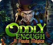baixar jogos de computador : Oddly Enough: A Flauta Mágica