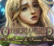 baixar jogos de computador : Otherworld: A Ameaça do Inverno Eterno