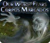 baixar jogos de computador : Our Worst Fears: Corpos Marcados