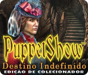baixar jogos de computador : PuppetShow: Destino Indefinido Edição de Colecionador