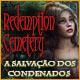 novos jogos de computador Redemption Cemetery: A Salvação dos Condenados