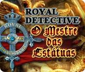 baixar jogos de computador : Royal Detective: O Mestre das Estátuas