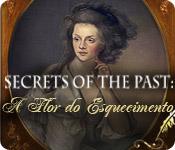 baixar jogos de computador : Secrets of the Past: A Flor do Esquecimento