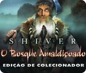 baixar jogos de computador : Shiver: O Bosque Amaldiçoado Edição de Colecionador