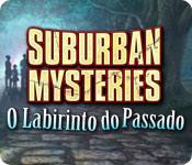 baixar jogos de computador : Suburban Mysteries: O Labirinto do Passado