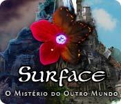 baixar jogos de computador : Surface: O Mistério do Outro Mundo