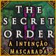 The Secret Order: A Intenção Mascarada