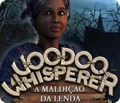 baixar jogos de computador : Voodoo Whisperer: A Maldição da Lenda