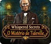 baixar jogos de computador : Whispered Secrets: O Mistério de Tideville