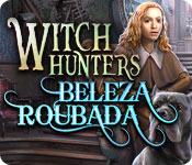 baixar jogos de computador : Witch Hunters: Beleza Roubada