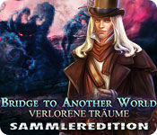 Bridge To Another World: Verlorene Träume Sammleredition
