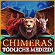 Chimeras: Tödliche Medizin