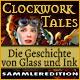 Clockwork Tales: Die Geschichte von Glass und Ink Sammleredition