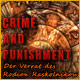 Crime and Punishment: Der Verrat des Rodion Raskolnikow