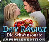 Dark Romance: Die Schwansonate Sammleredition