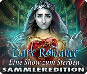 Dark Romance: Eine Show zum Sterben Sammleredition