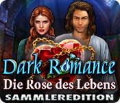 Dark Romance: Die Rose des Lebens Sammleredition