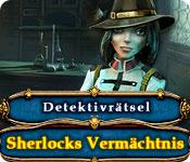 Computerspiele herunterladen : Detektivrätsel: Sherlocks Vermächtnis