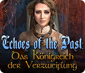 Echoes of the Past: Das Königreich der Verzweiflung