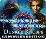 Computerspiele herunterladen : Enchanted Kingdom: Dunkle Knospe Sammleredition