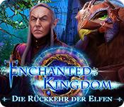 Computerspiele herunterladen : Enchanted Kingdom: Die Rückkehr der Elfen