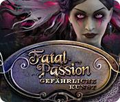 Computerspiele herunterladen : Fatal Passion: Gefährliche Kunst