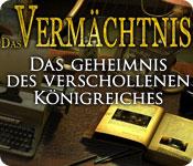 Computerspiele herunterladen : Das Vermächtnis: Das Geheimnis des verschollenen Königreiches