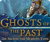 Ghosts of the Past: Die Skelette von Meadows Town