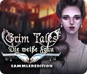 Computerspiele herunterladen : Grim Tales: Die weiße Frau Sammleredition