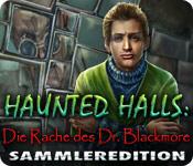 Haunted Halls: Die Rache des Dr. Blackmore Sammleredition