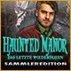 Computerspiele herunterladen : Haunted Manor: Das letzte Wiedersehen Sammleredition