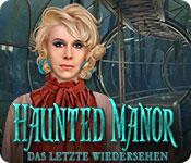 Computerspiele herunterladen : Haunted Manor: Das letzte Wiedersehen