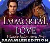 Immortal Love: Wunder haben einen Preis Sammleredition