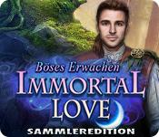 Computerspiele herunterladen : Immortal Love: Böses Erwachen Sammleredition