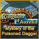 Computerspiele herunterladen : Kingdom of Aurelia: Mystery of the Poisoned Dagger