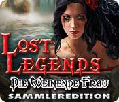 Lost Legends: Die Weinende Frau Sammleredition