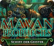 Computerspiele herunterladen : Mayan Prophecies: Schiff der Geister