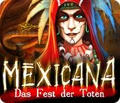 Mexicana: Das Fest der Toten