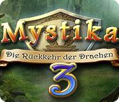Computerspiele herunterladen : Mystika 3: Die Rückkehr der Drachen